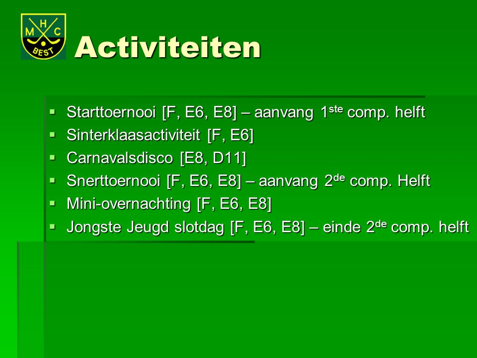 Activiteiten Starttoernooi [F, E6, E8] – aanvang 1ste comp. helft